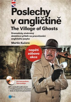 Poslechy v angličtině. The Village of Ghosts - Martin Kučera