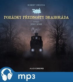Audioberg Pohádky přednosty Drahoráda, mp3 - Robert Drozda