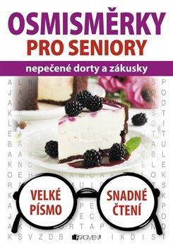 Obálka titulu Osmisměrky pro seniory – nepečené dorty a zákusky