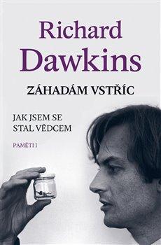 Záhadám vstříc. Jak jsem se stal vědcem (Paměti I) - Richard Dawkins