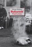 Bukurešť. Prach a krev (Kniha, vázaná) - obálka