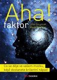 Aha! faktor (Co se děje ve vašem mozku, když dostanete brilantní nápad) - obálka
