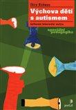 Výchova dětí s autismem (Aplikovaná behaviorální analýza, speciální pedagogika) - obálka