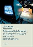 Jak zábavné je informovat (Infotainment čili infozábava v teorii, praxi a českém kontextu) - obálka