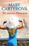 Obálka knihy Tři měsíce Florencie