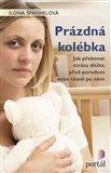 Prázdná kolébka (Jak překonat ztrátu dítěte před porodem nebo těsně po něm) - obálka
