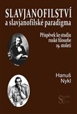 Slavjanofilství a slavjanofilské paradigma (Příspěvek ke studiu ruské filosofie 19. století) - obálka