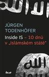 """Obálka knihy Inside IS – 10 dnů v """"Islámském státě"""""""