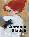 Antonín Sládek – Malíř v klobouku - obálka