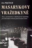 Masarykovy vražedkyně (Ženy, zachráněné v období první republiky prezidentskou milostí od trestu smrti) - obálka
