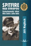 Spitfire nad Evropou (Československý stíhač Otto Smik a jeho doba) - obálka