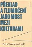 Překlad a tlumočení jako most mezi kulturami - obálka