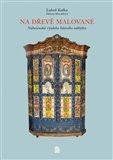 Na dřevě malované (Náboženská výzdoba lidového nábytku) - obálka
