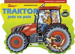 Traktor jede na pole - Antonín Šplíchal