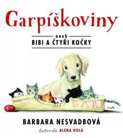 Garpíškoviny. aneb Bibi a čtyři kočky - Barbara Nesvadbová