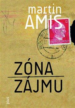 Zóna zájmu - Martin Amis