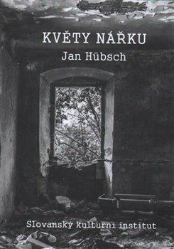 Květy nářku - Jan Hübsch