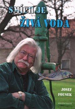 Smích je živá voda - Josef Fousek