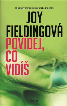 Povídej, co vidíš - Joy Fieldingová