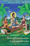 Novoplatonismus a paramádvaita (Srovnávací studie a překlad Spandakáriky) - obálka