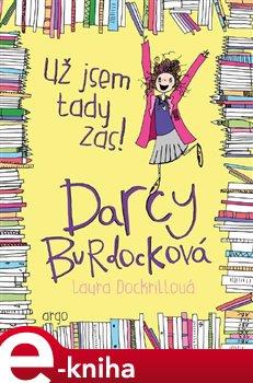 Darcy Burdocková 2 : Už jsem tady zas! - Laura Dockrillová e-kniha