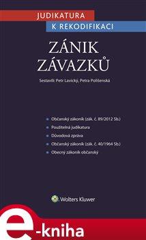 Judikatura k rekodifikaci - Zánik závazků - Petr Lavický, Petra Polišenská e-kniha