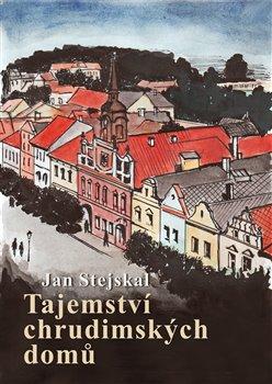 Tajemství chrudimských domů - Jan Stejskal