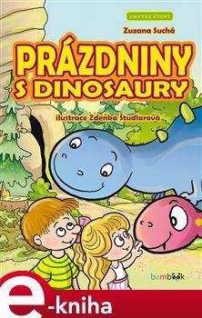 Prázdniny s dinosaury. Chytré čtení - Zuzana Suchá e-kniha