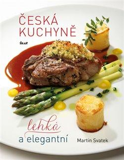 Obálka titulu Česká kuchyně – lehká a elegantní