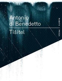 Tišitel - Antonio Di Benedetto
