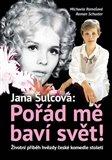 Jana Šulcová: Pořád mě baví svět! (Životní příběh hvězdy české komedie století) - obálka