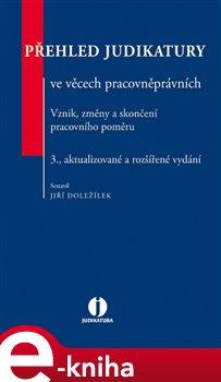Obálka titulu Přehled judikatury ve věcech pracovněprávních. Vznik, změna a skončení pracovního poměru