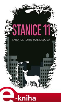 Stanice 11 - Emily St. John Mandelová e-kniha