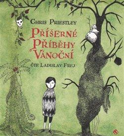 Příšerné příběhy vánoční, CD - Chris Priestley