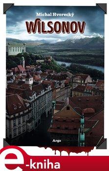 Wilsonov - Michal Hvorecký e-kniha
