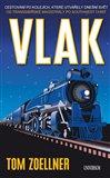 Vlak - Cestování po kolejích, které utvářely dnešní svět (Od Transsibiřské magistrály po Southwest Chief) - obálka