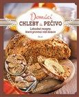 Domácí chleby a pečivo (Lahodné recepty, které provoní váš domov) - obálka