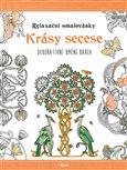 Relaxační omalovánky: Krásy secese (Dekorativní umění barev) - obálka