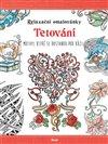 Obálka knihy Relaxační omalovánky: Tetování