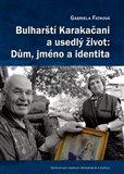 Bulharští Karakačani a usedlý život: Dům, jméno a identita - obálka