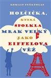 Obálka knihy Holčička, která spolkla mrak velký jako Eiffelova věž