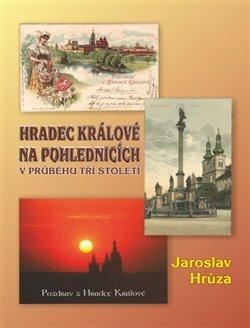 Obálka titulu Hradec Králové na pohlednicích v průběhu tří století