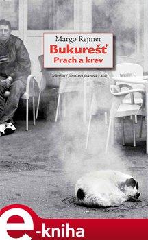 Obálka titulu Bukurešť. Prach a krev