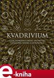 Kvadrivium (Čtyři svobodná umění: aritmetika, geometrie, hudba a astronomie) - obálka