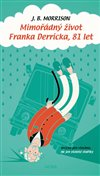 Obálka knihy Mimořádný život Franka Derricka, 81 let