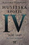 Husitská epopej IV - Za časů bezvládí (1438 - 1449) - obálka