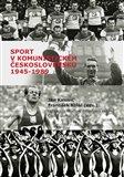 Sport v komunistickém Československu 1948–1989 - obálka