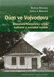 Dům ve Vojvodovu (Stavebně-historický vývoj, kulturní a sociální rozměr) - obálka