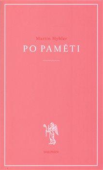Po paměti - Martin Hybler