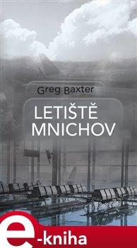 Letiště Mnichov - Greg Baxter e-kniha